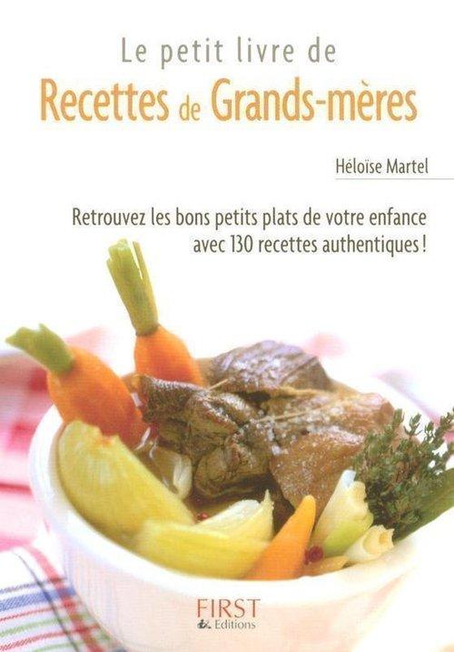 Héloïse MARTEL Le Petit Livre de - Recettes de grands-mères
