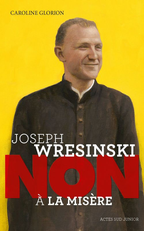 "Joseph  Wresinski : ""Non à la misère"""
