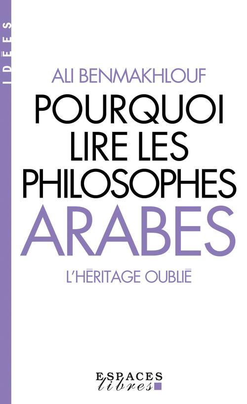Ali Benmakhlouf Pourquoi lire les philosophes arabes