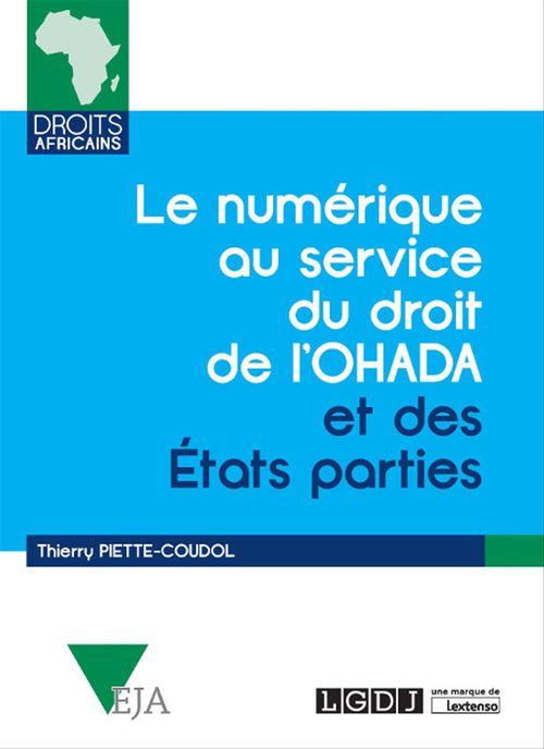 Thierry Piette-Coudol Le numérique au service du droit de l'OHADA et des États parties