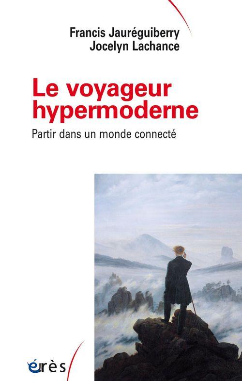 JOCELYN LACHANCE Le voyageur hypermoderne