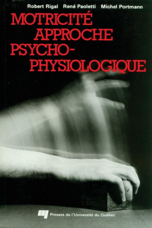 Robert Rigal Motricité approche psychophysiologique