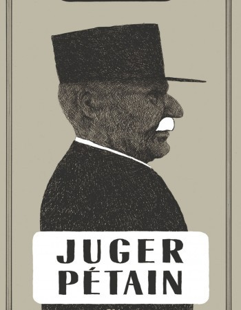 Philippe Saada Juger Pétain - Juger Pétain