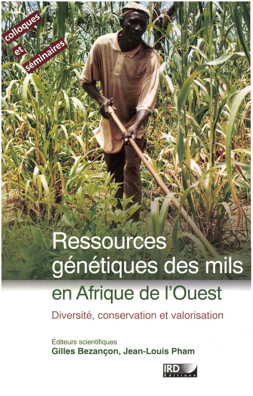 Bezancon/Pham Ressources génétiques des mils en Afrique de l´Ouest