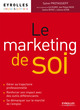 le marketing de soi ; se d�marquer sur le march� de l'emploi