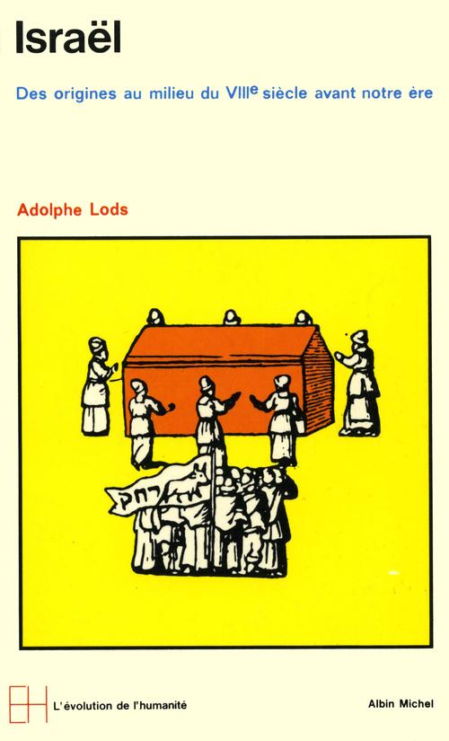 Adolphe Lods Israël, des origines au milieu du VIIIè siècle avant notre ère