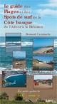 Le guide des plages et des spots de surf de la c�te basque ; de l'Adour � la Bidassoa