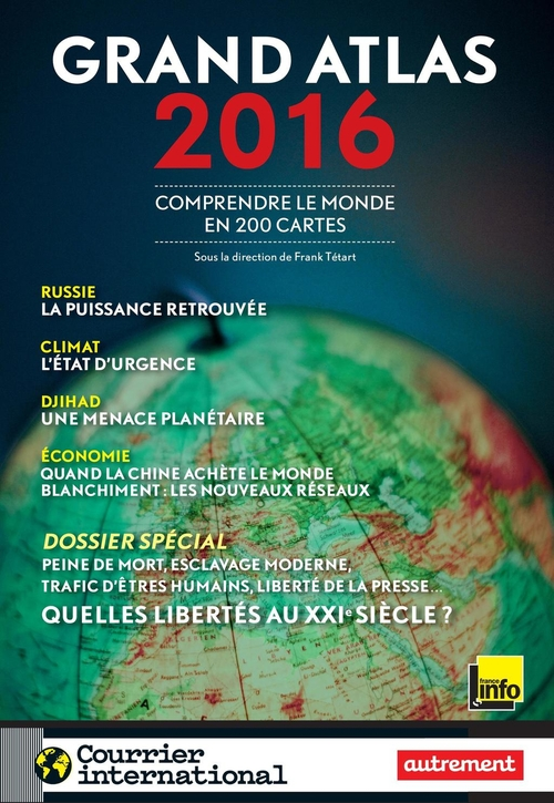 Collectif Grand Atlas 2016 : comprendre le monde en 200 cartes