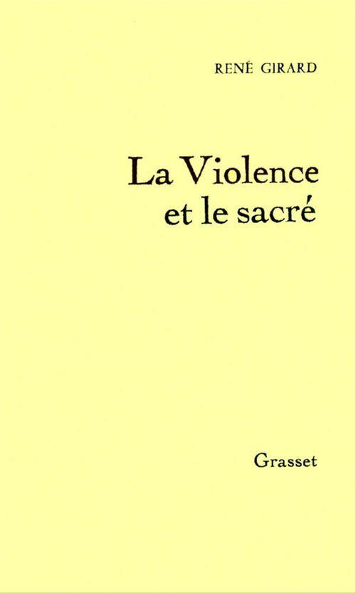 René Girard La Violence et le Sacré