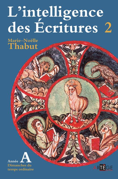 Marie-Noëlle Thabut Intelligence des écritures - volume 2 - Année A