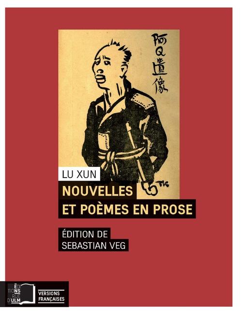 Lu Xun Nouvelles et poèmes en prose