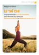 Le ta�-chi ; un programme en quatre semaines pour retrouver jour apr�s jour �nergie physique et harmonie spirituelle (2e �dition)