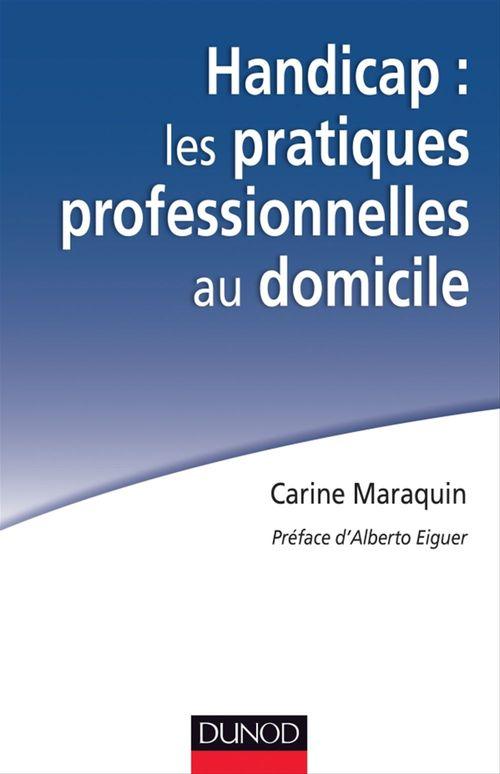 Carine Maraquin Handicap : les pratiques professionnelles au domicile