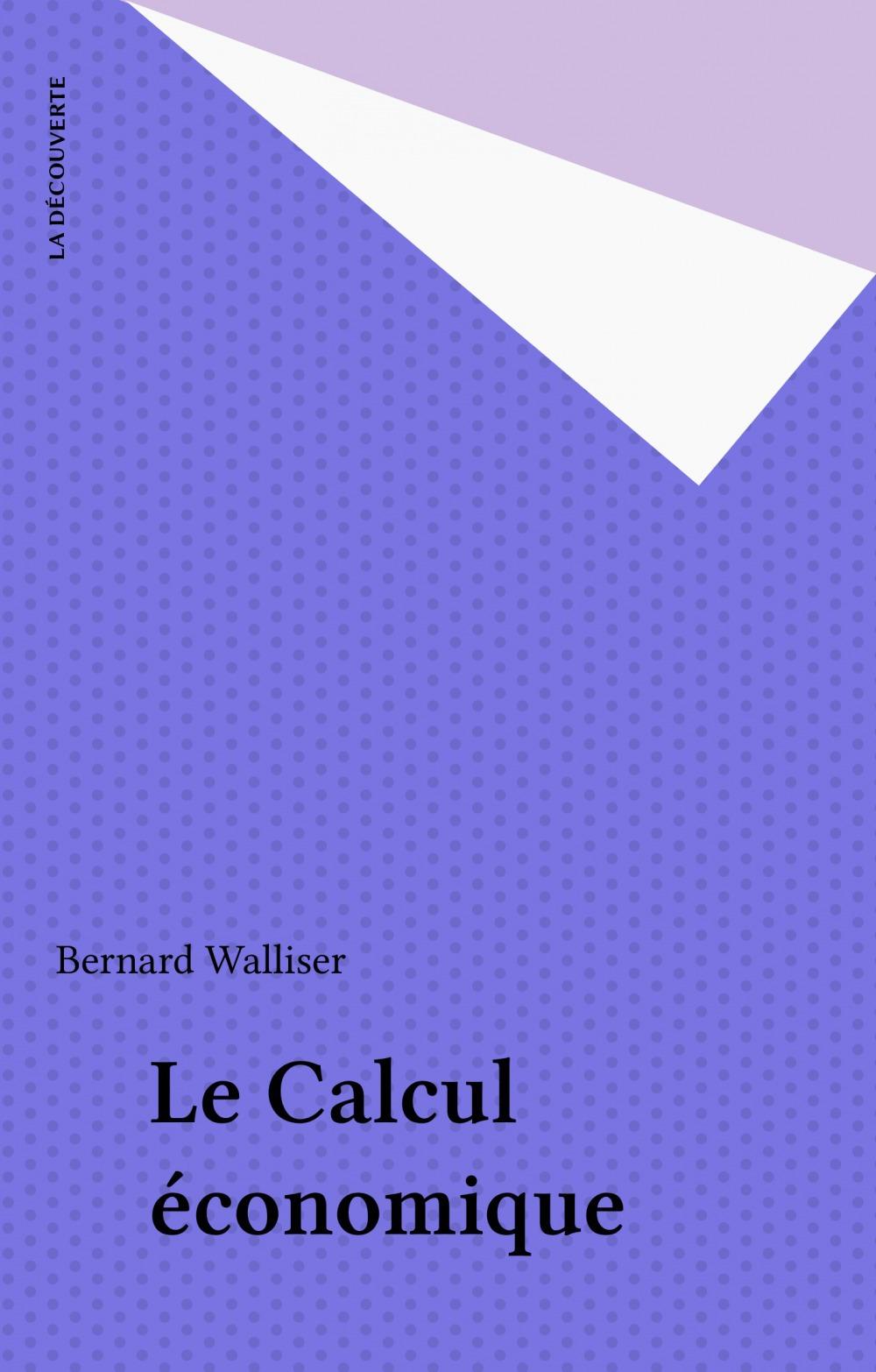 Bernard Walliser Le Calcul économique