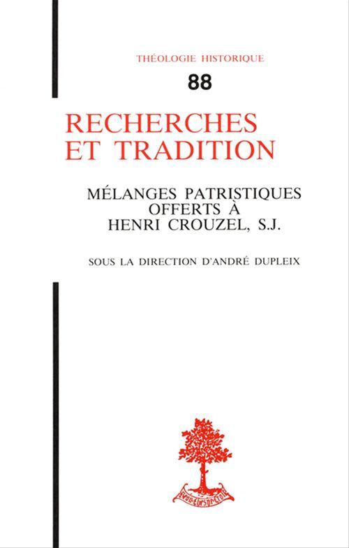 Collectif Recherches et tradition - Mélanges patristiques offerts à Henri Crouzel