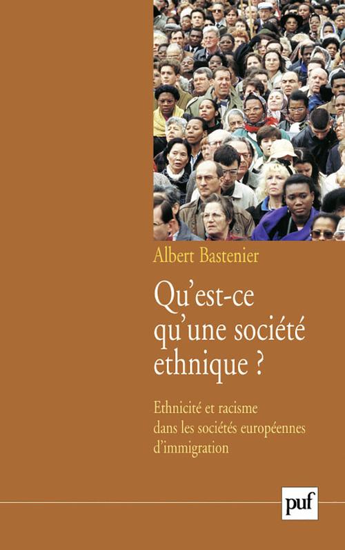 Albert Bastenier Qu'est-ce qu'une société ethnique ?