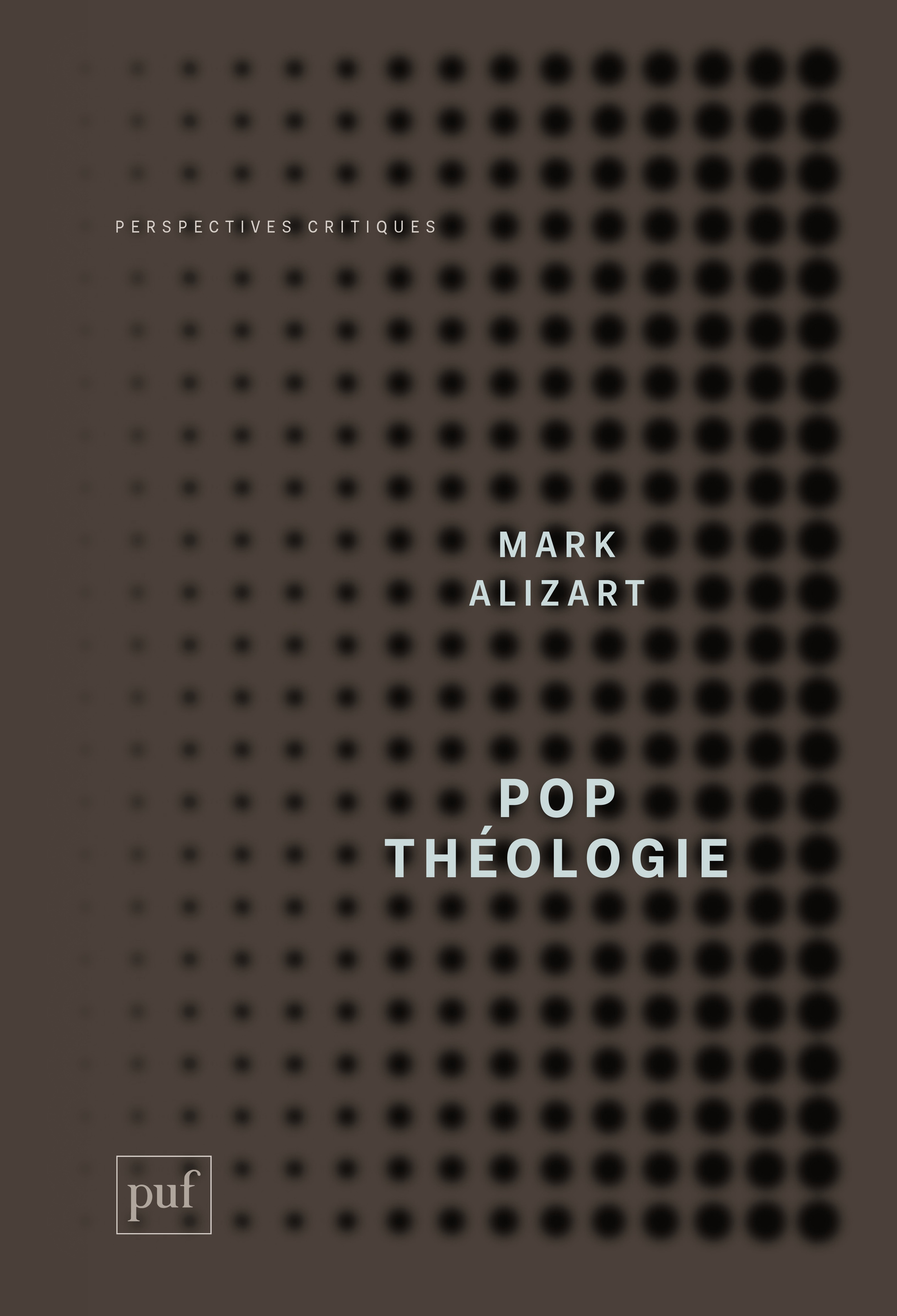 Mark Alizart Pop théologie