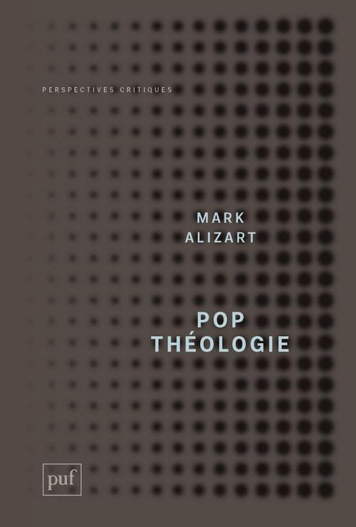 Mark Alizart Pop théologie