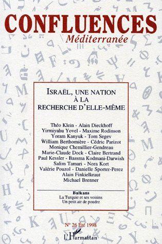 Revue Confluences Mediterranee Israël, une nation à la recherche d'elle-même