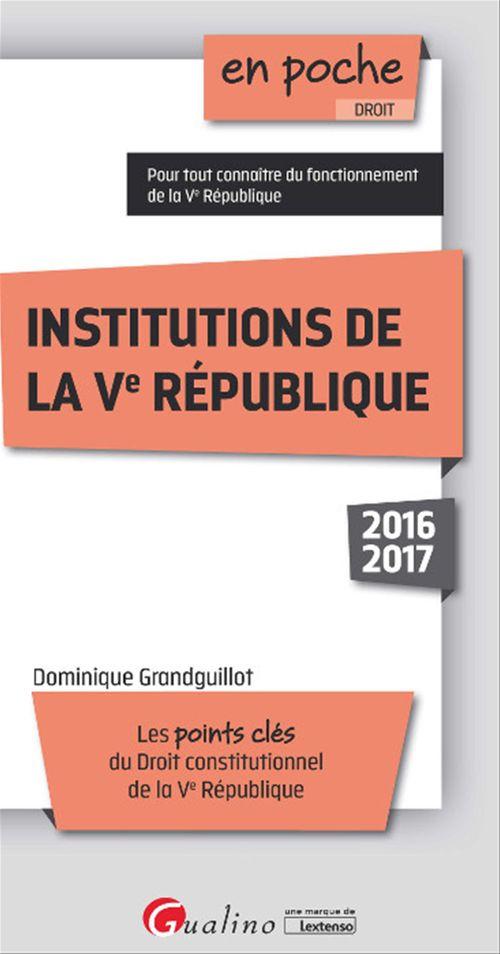Francis Grandguillot En poche - Institutions de la Ve République 2016-2017