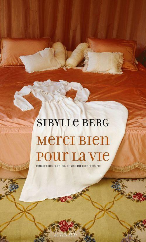 Sibylle Berg Merci bien pour la vie