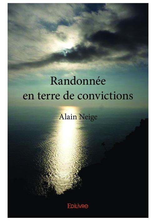 Alain Neige Randonnée en terre de convictions