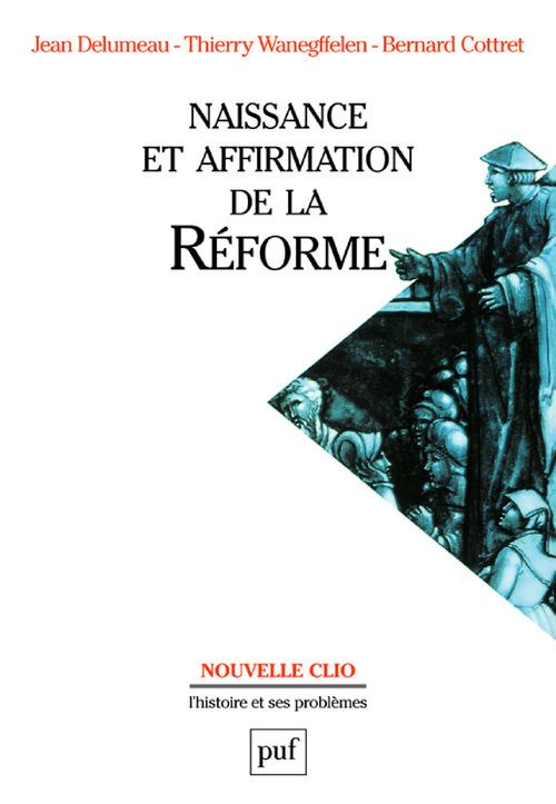 Jean Delumeau Naissance et affirmation de la Réforme