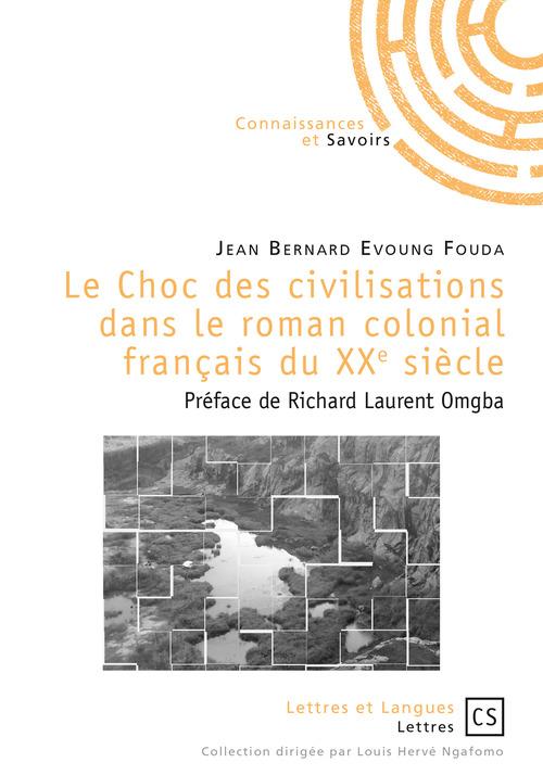 Jean Bernard Evoung Fouda Le Choc des civilisations dans le roman colonial français du XXe siècle