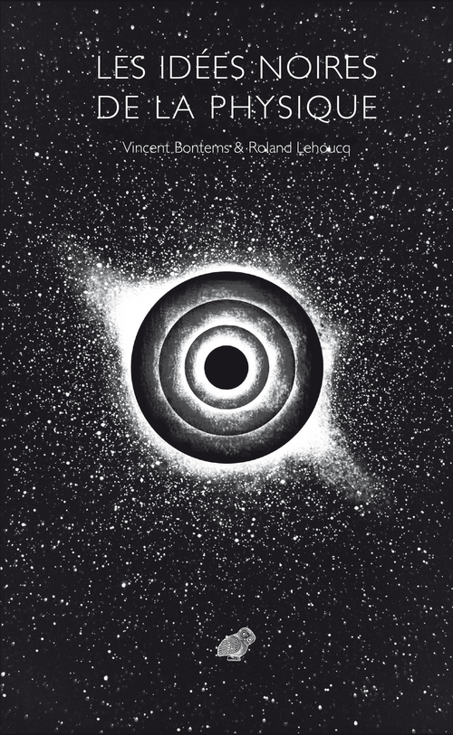 Roland Lehoucq Les Idées noires de la physique