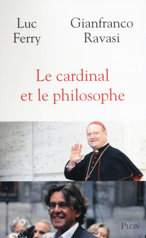 Gianfranco RAVASI Le cardinal et le philosophe