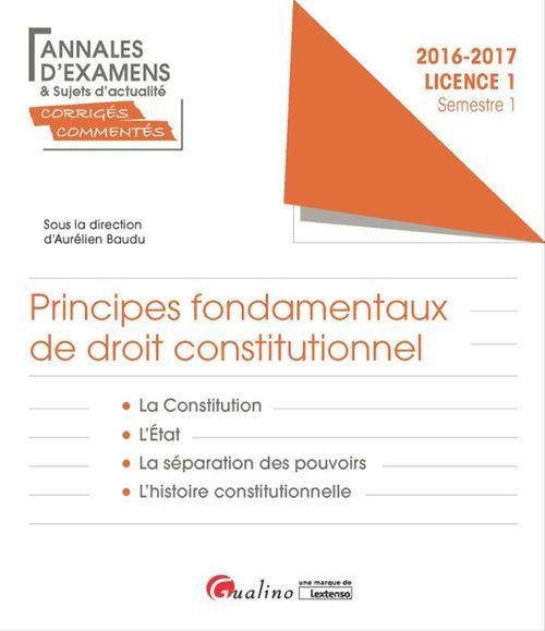 Aurélien Baudu Principes fondamentaux de droit constitutionnel 2016-2017 - Licence 1 - Semestre 1