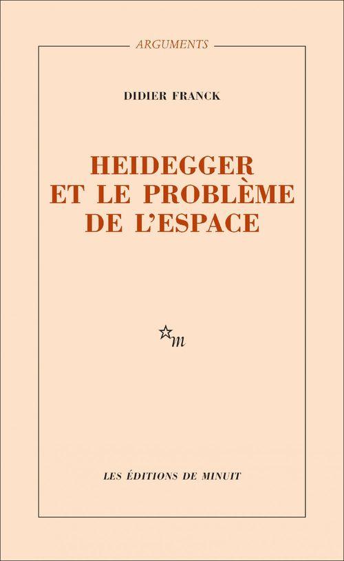 Didier Franck Heidegger et le problème de l'espace
