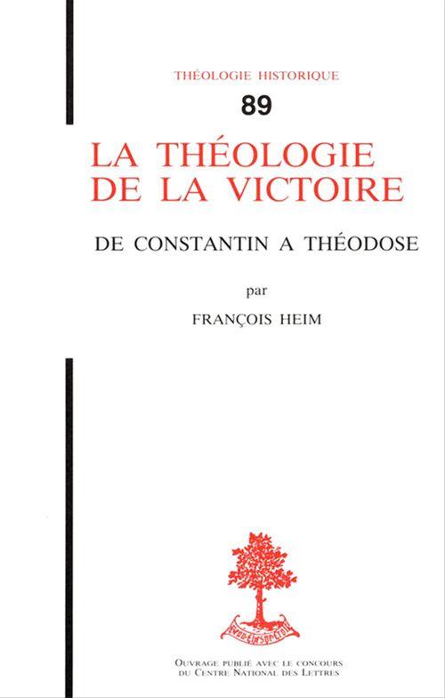 François Heim La Théologie de la victoire - De Constantin à Théodose