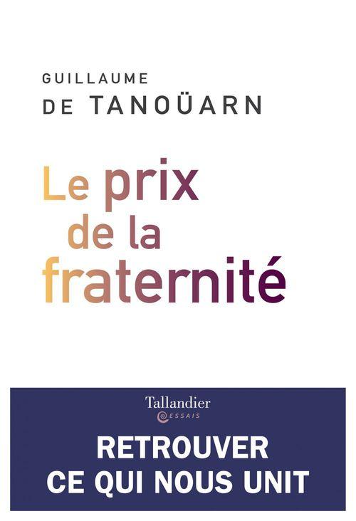 Guillaume de Tanoüarn Le Prix de la fraternité