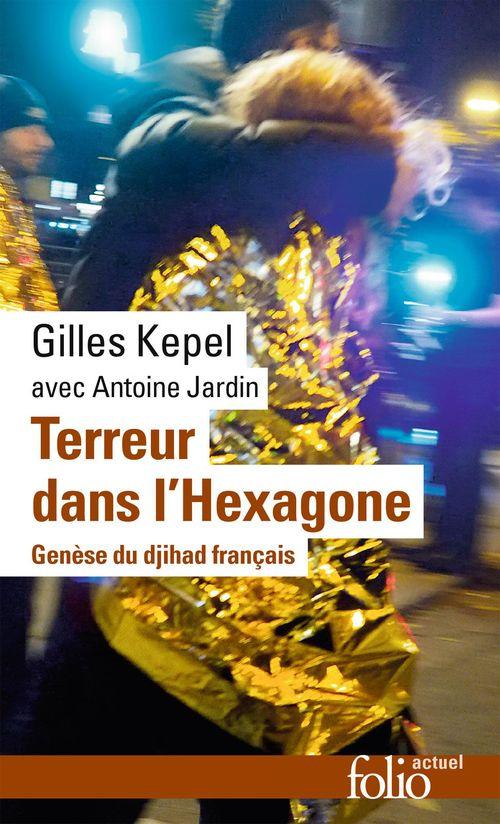 Gilles Kepel Terreur dans l'Hexagone. Genèse du djihad français