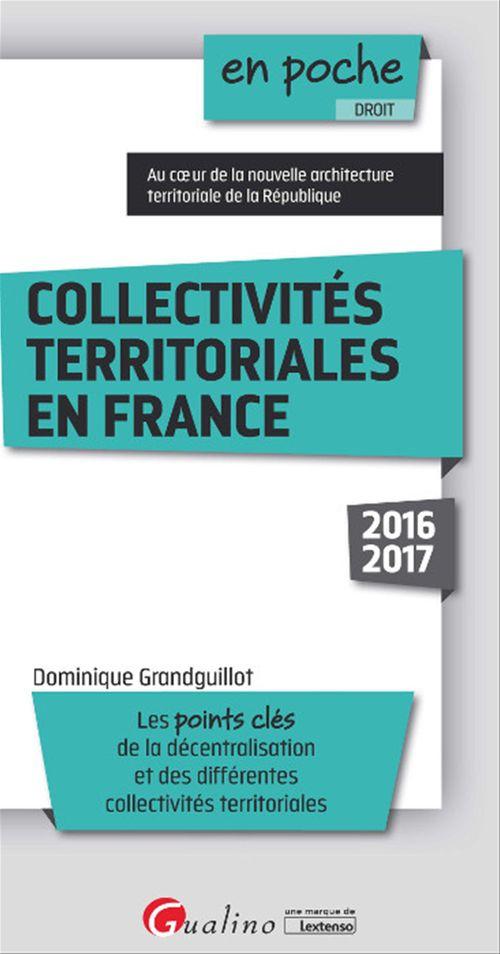 Dominique Grandguillot En poche - Collectivités territoriales en France 2016-2017