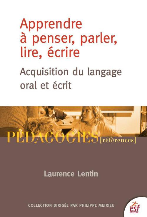 Laurence Lentin Apprendre à penser, parler, lire, écrire