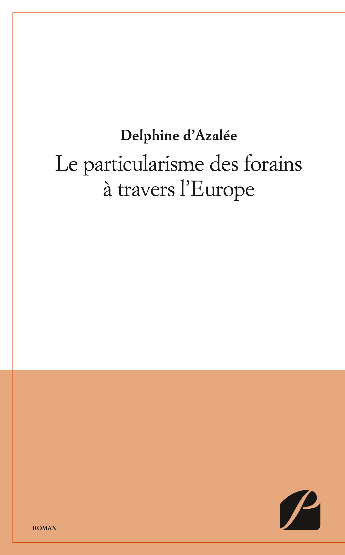 Delphine d'Azalée Le particularisme des forains à travers l'Europe