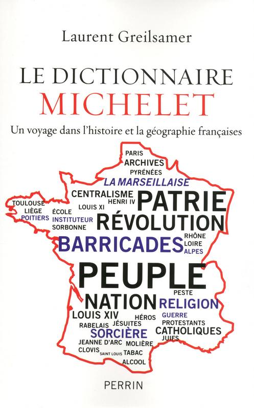 Laurent GREILSAMER Le dictionnaire Michelet