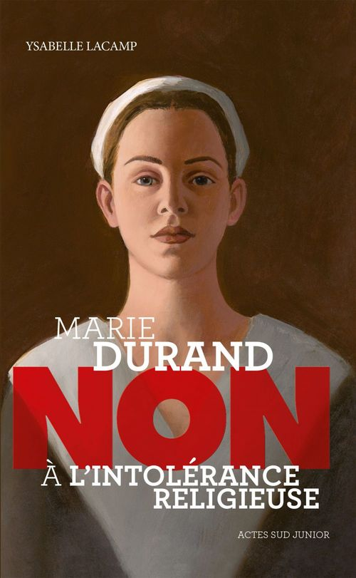 """Marie Durand : """"Non à l'intolérance religieuse"""""""