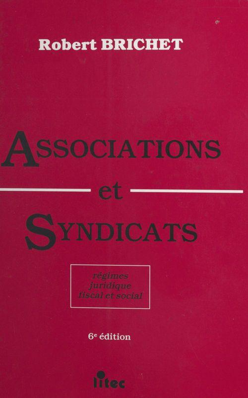 Associations et syndicats : régimes juridique, fiscal et social