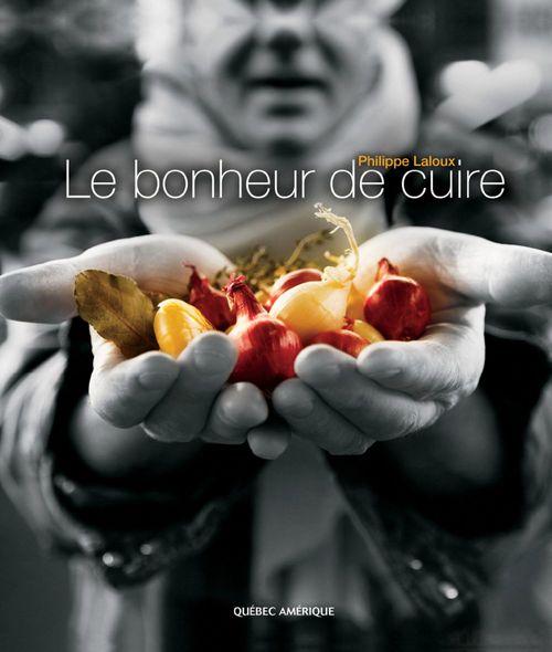 Philippe Laloux Le Bonheur de cuire