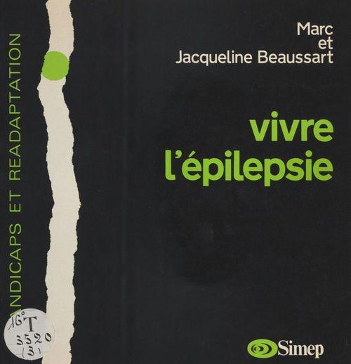 Marc Beaussart Vivre l'épilepsie