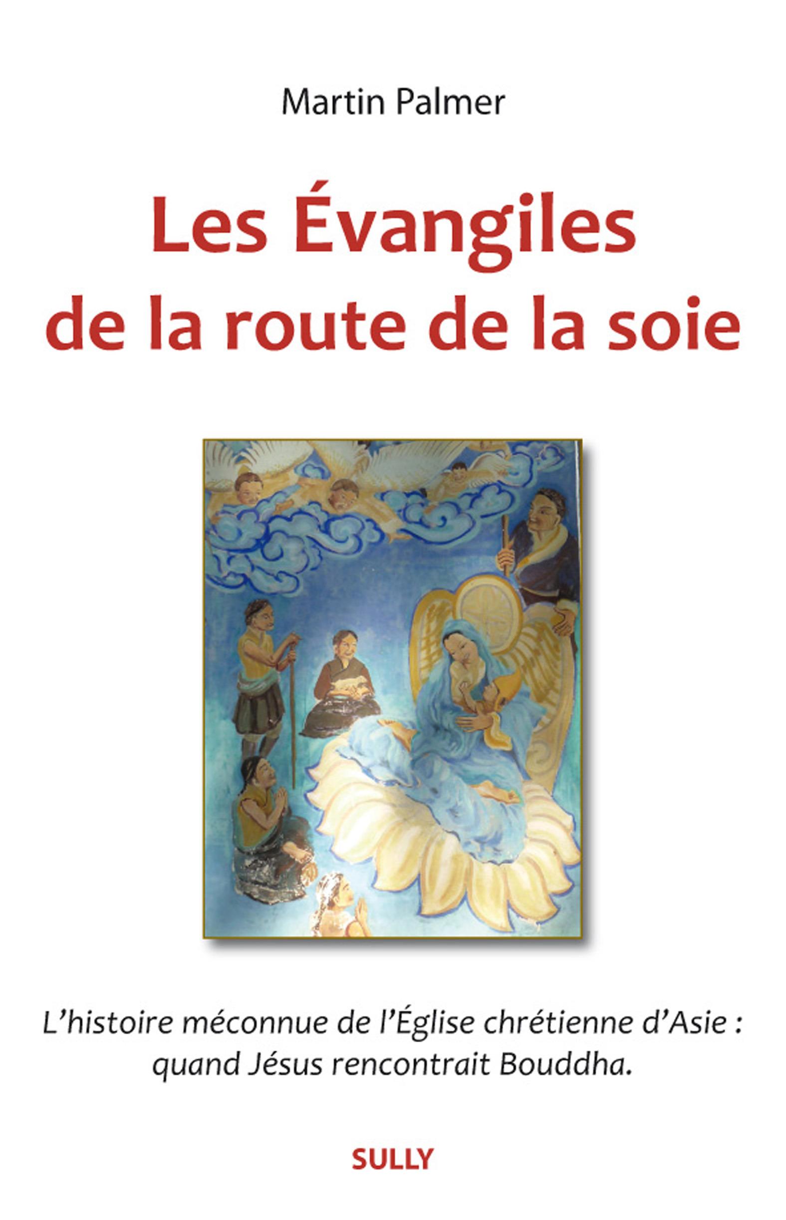 Martin Palmer Les évangiles de la route de la soie