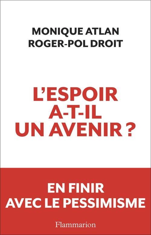 Roger-Pol Droit L'espoir a-t-il un avenir ?