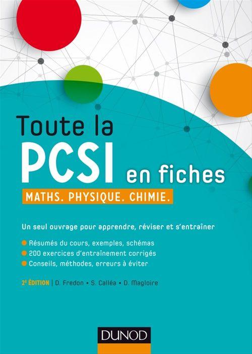 Daniel Fredon Toute la PCSI en fiches - 2ed - Maths, Physique, Chimie