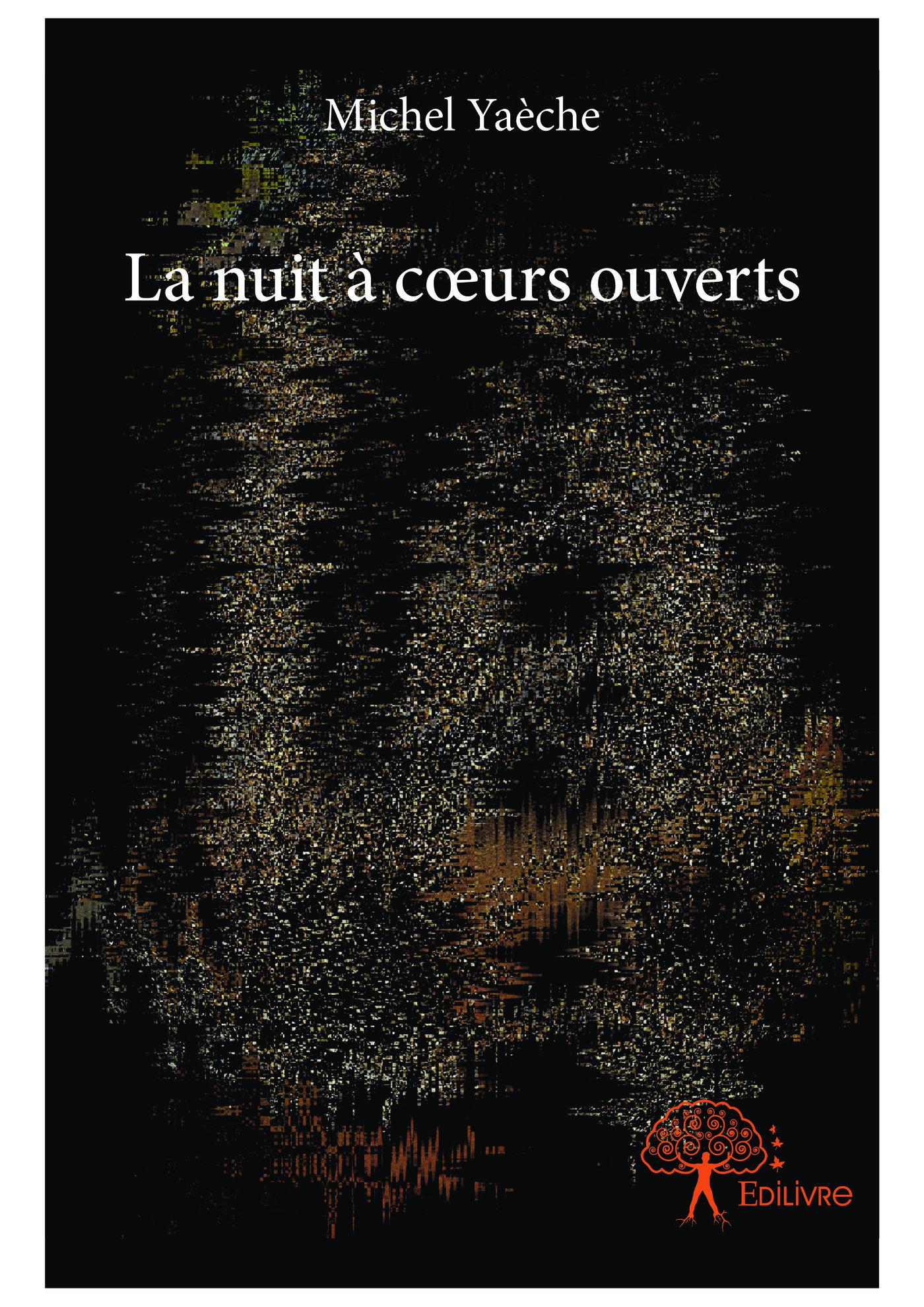 Michel Yaèche La nuit à coeurs ouverts