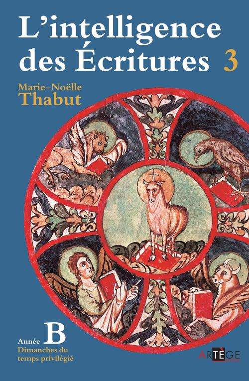 Marie-Noëlle Thabut Intelligence des écritures - Volume 3 - Année B