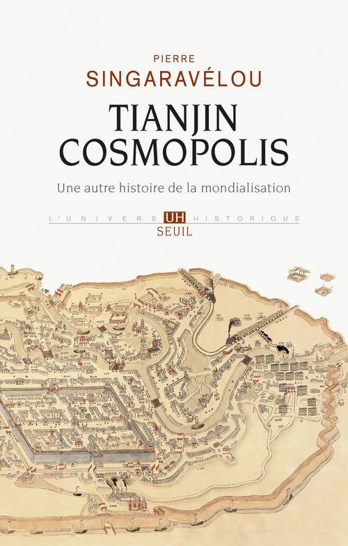 Tianjin cosmopolis ; une autre histoire de la mondialisation