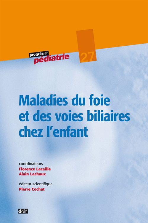 Pierre Cochat Maladies du foie et des voies biliaires chez l'enfant
